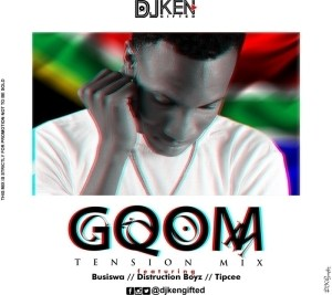 DJ Ken - Gqom Tension Mix ft Busiswa, Distruction Boyz & Tipcee